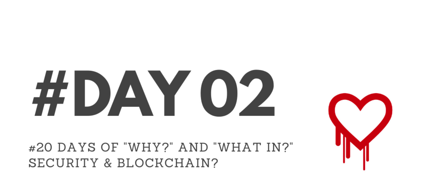 """Day02 - """"Why?"""" & """"What in?"""" Security & Blockchain?"""