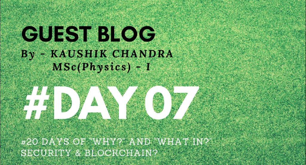"""Day07 - """"Why?"""" & """"What in?"""" Security & Blockchain?"""