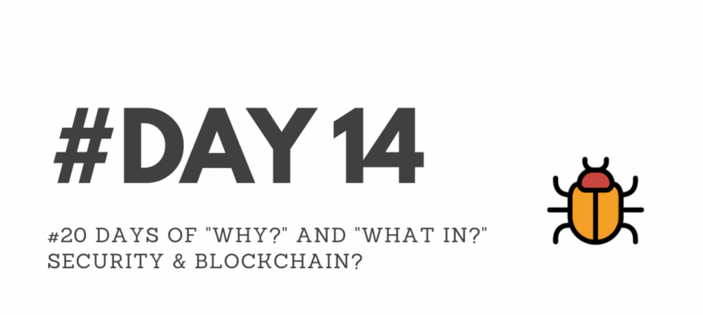 """Day14 - """"Why?"""" & """"What in?"""" Security & Blockchain?"""