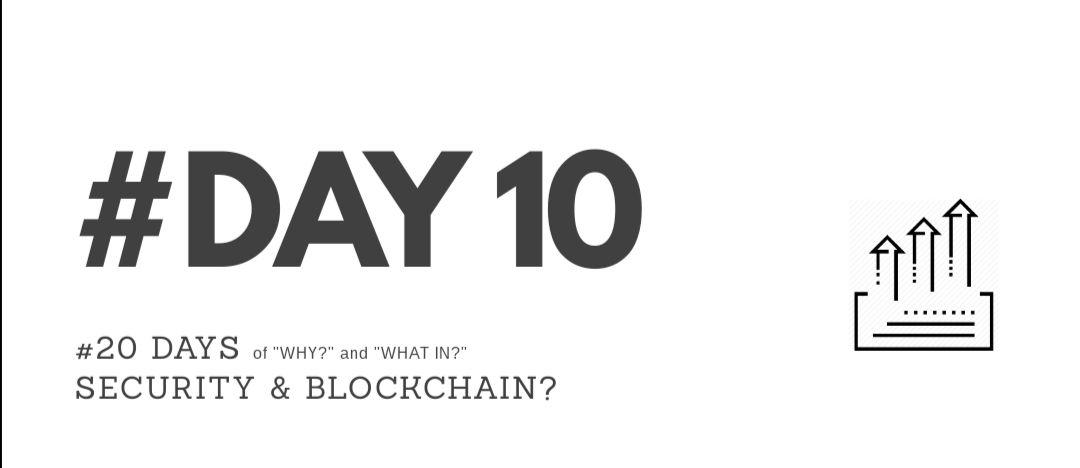 """Day10 - """"Why?"""" & """"What in?"""" Security & Blockchain?"""